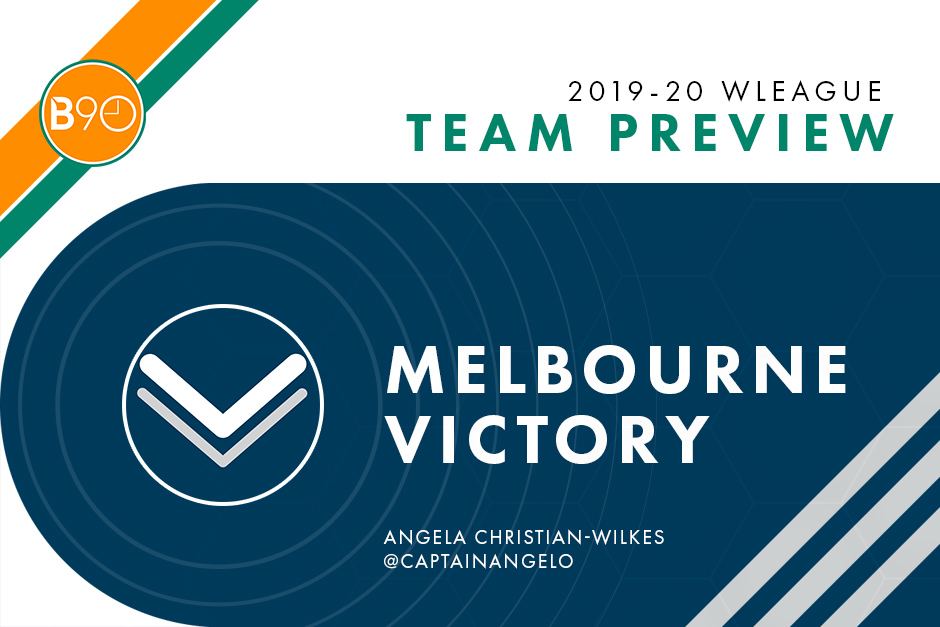 2019-20 W-League Team Preview: Melbourne Victory | Beyond 90
